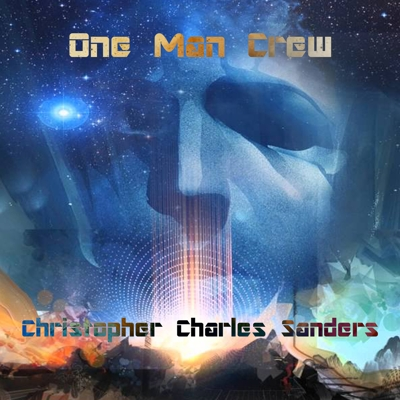 Christopher Charles Sanders - One Man Crew